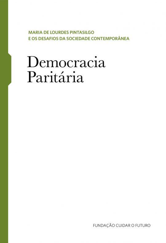 Maria de Lourdes Pintasilgo e os Desafios da Sociedade Contemporânea – Democracia Paritária - Caderno Temático 5