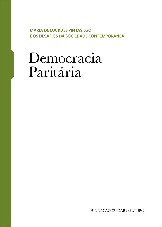 Maria de Lourdes Pintasilgo e os Desafios da Sociedade Contemporânea – Caderno Temático 5, Democracia Paritária