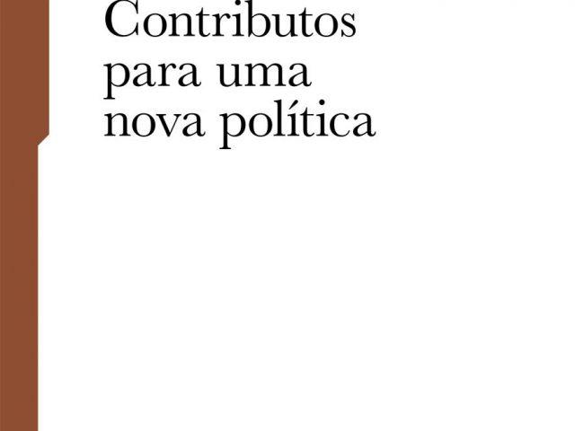 Maria de Lourdes Pintasilgo e os Desafios da Sociedade Contemporânea – Caderno Temático 6 e 7, Contributos para uma nova política