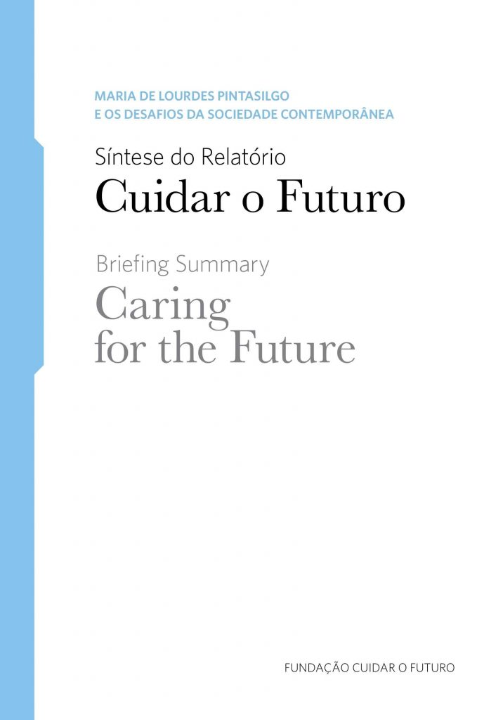 Maria de Lourdes Pintasilgo - Caderno Temático 3 e 4: Síntese do Relatório – Cuidar o Futuro/ Briefing Summary – Caring for the Future